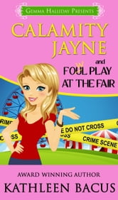 Calamity Jayne and the Fowl Play at the Fair - Calamity Jayne Mysteries book#2 ebook by Kathleen Bacus