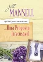 Uma proposta Irrecusável ebook by Jill Mansell