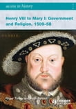 Access to History: Henry VIII to Mary I: Government and Religion 1509-1558
