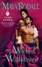 The Wicked Wallflower ebook by
