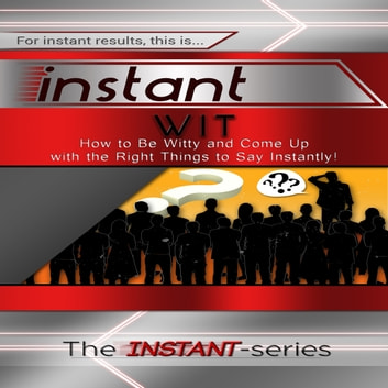 Instant Wit audiobook by The INSTANT-Series
