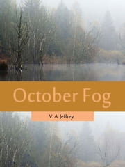 October Fog ebook by V. A. Jeffrey