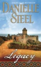 Legacy: A Novel ebook by Danielle Steel