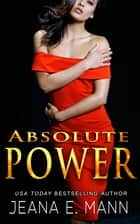 Absolute Power ebook by Jeana E. Mann
