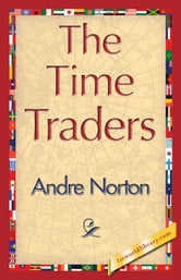 The Time Traders ebook by Norton, Andre