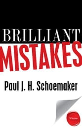 Brilliant Mistakes - Finding Success on the Far Side of Failure ebook by Paul J. H. Schoemaker