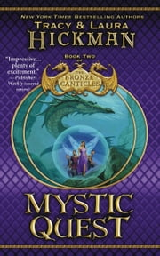 Mystic Quest - Book Two of The Bronze Canticles ebook by Tracy Hickman,Laura Hickman