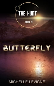 The Hunt Series, Book 3: Butterfly ebook by Michelle Levigne