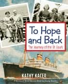 To Hope and Back ebook by Kathy Kacer