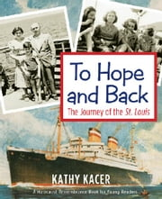 To Hope and Back - The Journey of the St. Louis ebook by Kathy Kacer