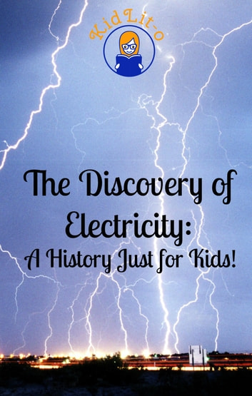 The Discovery Of Electricity Ebook By Kidcaps 1230000135298