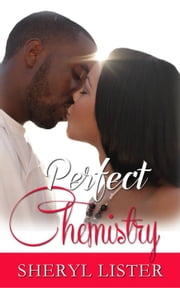 Perfect Chemistry ebook by Sheryl Lister
