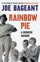 Rainbow Pie - a redneck memoir ebook by Joe Bageant