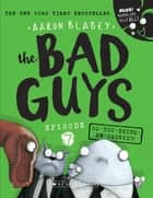The Bad Guys #7: Do-you-think-he-saurus?! - Do-you-think-he-saurus?! ebook by Aaron Blabey
