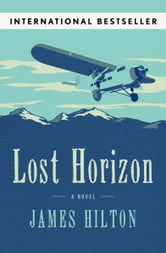 Lost Horizon - A Novel ebook by James Hilton