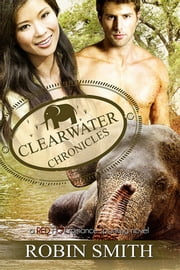 The Clearwater Chronicles ebook by Robin Smith