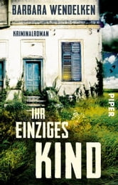 Ihr einziges Kind - Kriminalroman ebook by Barbara Wendelken