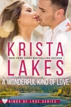 A Wonderful Kind of Love 電子書 by Krista Lakes