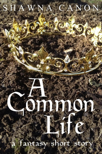 A Common Life ebook by Shawna Canon
