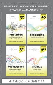 Thinkers 50: Innovation, Leadership, Management and Strategy (EBOOK BUNDLE) ebook by Stuart Crainer,Des Dearlove