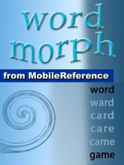 Word Morph Volume 1: Transform The Starting Word One Letter At A Time Until You Spell The Ending Word (Mobi Games) ebook by Leonid Braginsky