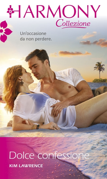 Dolce confessione ebook by Kim Lawrence