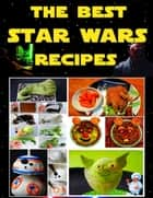 The Best Star Wars Recipes ebook by Alexey Evdokimov