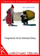 Fragments of an Intimate Diary [Christmas Summary Classics] ebook by Henri Frederic Amiel