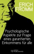 Psychologische Aspekte zur Frage eines garantierten Einkommens für alle - The Psychological Aspects of the Guaranteed Income ebook by Erich Fromm, Rainer Funk