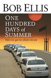 One Hundred Days Of Summer ebook by Bob Ellis