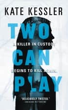 Two Can Play ebook by Kate Kessler