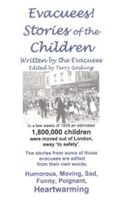 Evacuees - Stories of the Children ebook by Gasking, Terry