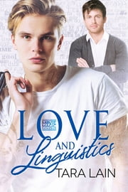 Love and Linguistics ebook by Tara Lain