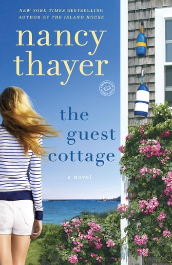 The Guest Cottage - A Novel ebook by Nancy Thayer