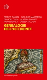 Genealogie dell'Occidente ebook by Alastair Bonnett,Paolo Branca,Georges Corm,Giacomo Marramao,Franco Cardini