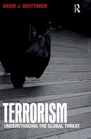Terrorism - Understanding the Global Threat ebook by David Whittaker