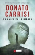 La chica en la niebla ebook by Maribel Campmany, Donato Carrisi