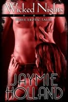 Wicked Nights ebook by Jaymie Holland,Cheyenne McCray