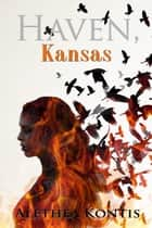 Haven, Kansas ebook by Alethea Kontis