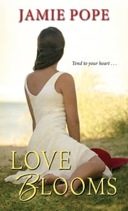 Love Blooms ebook by Jamie Pope