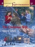 THE CHRISTMAS WIFE ebook by Sherry Lewis