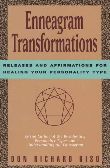 Enneagram Transformations - Releases and Affirmations for Healing Your Personality Type 電子書 by Don Richard Riso