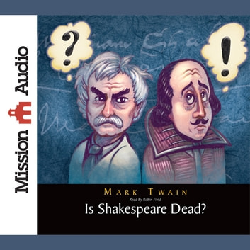 Is Shakespeare Dead? - From my Autobiography audiobook by Mark Twain