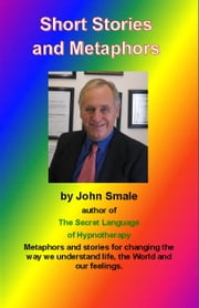 Short Stories and Metaphors ebook by Smale, John