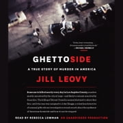 Ghettoside - A True Story of Murder in America audiobook by Jill Leovy