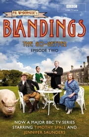 Blandings: The Go-Getter - (Episode 2) ebook by P.G. Wodehouse