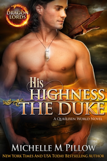 His Highness The Duke - A Qurilixen World Novel ebook by Michelle M. Pillow