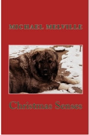 Christmas Senses ebook by Michael Melville
