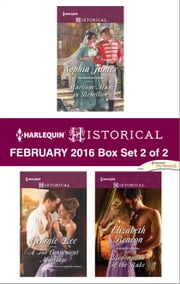 Harlequin Historical February 2016 - Box Set 2 of 2 - Marriage Made in Rebellion\A Too Convenient Marriage\Redemption of the Rake ebook by Sophia James, Georgie Lee, Elizabeth Beacon