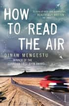 How to Read the Air ebook by